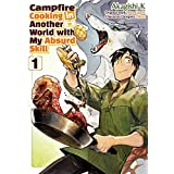 Campfire Cooking in Another World with my Absurd Skill (MANGA) Volume 1 (English Edition)
