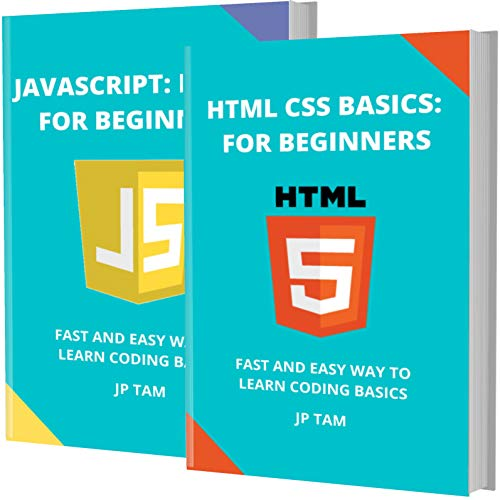 HTML AND JAVASCRIPT BASICS: FOR BEGINNERS: FAST AND EASY WAY TO LEARN CODING BASICS (English Edition)