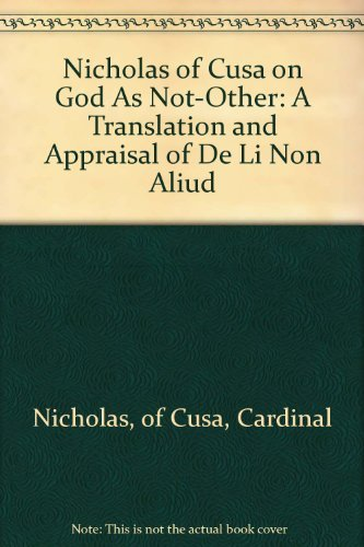Compare Textbook Prices for Nicholas of Cusa on God As Not-Other: A Translation and Appraisal of De Li Non Aliud English, Latin and Latin Edition 3 Edition ISBN 9780938060383 by Cusanus, Cardinal Nicolaus,Hopkins, Jasper