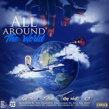 All Around the World (feat. Kay Tee, K.A. & T-Bear)