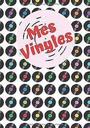 Mes Vinyles: Carnet pour répertorier tous vos vinyles⎪Index pour retrouver facilement dans quel disque se trouve cette chanson préférée⎪Chaque fiche ... 7x10 pouces⎪Couverture brillante