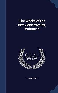 The Works of the REV. John Wesley, Volume 5