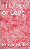 Triumph of Love: A Mathematical Exploration of Being, Becoming, Life, and Transhumanism in a Cosmology of Light (Applications in Cosmology of Light Book 4) (English Edition)