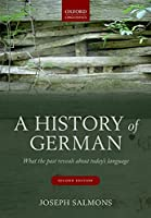 A History of German: What the Past Reveals About Today's Language