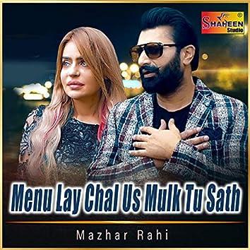 Menu Lay Chal Us Mulk Tu Sath - Single