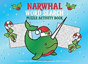 Narwhal Word Search Puzzle Activity Book: Stocking Size Christmas Puzzle Book, Coloring, Jokes & Fun Facts!