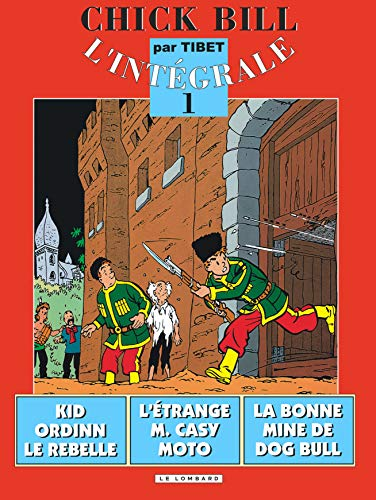Chick Bill - L'Intégrale, tome 1 : La Bonne Mine de Dog Bull - Kid Ordinn, le rebelle - L'Etrange Monsieur Casy-Moto