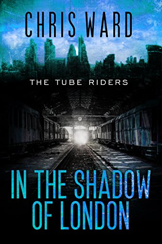 The Tube Riders: In the Shadow of London (English Edition)
