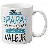 Kadomania - Taza con texto'Mon Papa Ne Vieillit Il toma de la valor'