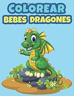 Colorear Bebes Dragones: Libro de Colorear para Niños: 4-9 Años | 55 Páginas para Colorear para los Lindo Bebés Dragones