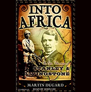 Into Africa     The Epic Adventures of Stanley and Livingstone              Auteur(s):                                                                                                                                 Martin Dugard                               Narrateur(s):                                                                                                                                 John Lee                      Durée: 11 h et 46 min     11 évaluations     Au global 4,7