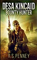 Desa Kincaid - Bounty Hunter (Desa Kincaid Book 1)