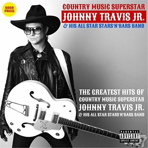 The Greatest Hits of Johnny Travis Jr. & His All Star Stars...