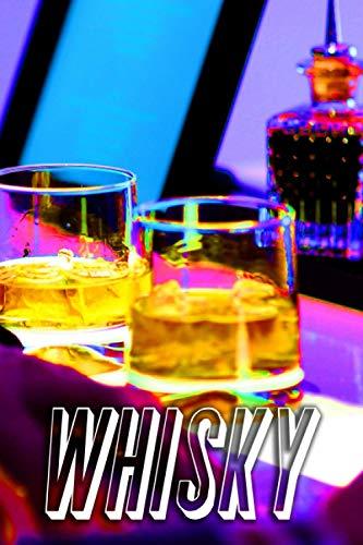 WHISKY: Il mio diario di degustazione: sviluppa i tuoi sensi e il tuo palato prendendo appunti delle tue degustazioni   6 x 9 pollici   150 pagine   ... amante del whisky, principiante o esperto!