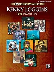 Kenny Loggins: Easy Guitar Anthology: 20 Greatest Hits