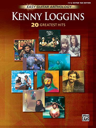Kenny Loggins: Easy Guitar Anthology: 20 Greatest Hits