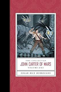 The Collected John Carter of Mars, Vol. 1: A Princess of Mars / The Gods of Mars / The Warlord of Mars