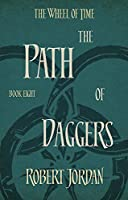 The Path Of Daggers: Book 8 of the Wheel of Time