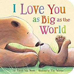 Image of the board book I Love You as Big as the World by David Van Buren with link to purchase through Amazon