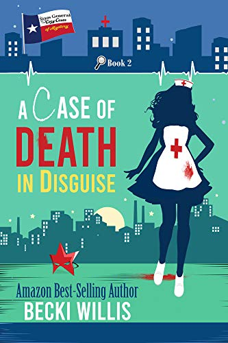 A Case of Death in Disguise : Texas General Cozy Mystery, Book 2 (Texas General Cozy Cases of Mystery) by [Becki Willis]