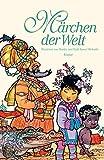 Märchen der Welt: mit 80 Illustrationen von Martin und Ruth Koser-Michaëls - Erik Jelde