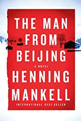 Books Set in Sweden: The Man from Beijing by Henning Mankell. sweden books, swedish novels, sweden literature, sweden fiction, swedish authors, best books set in sweden, popular books set in sweden, books about sweden, sweden reading challenge, sweden reading list, stockholm books, gothenburg books, malmo books, sweden packing list, sweden travel, sweden history, sweden travel books, sweden books to read, books to read before going to sweden, novels set in sweden, books to read about sweden