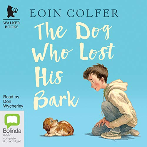 The Dog Who Lost His Bark                   By:                                                                                                                                 Eoin Colfer                               Narrated by:                                                                                                                                 Don Wycherly                      Length: 1 hr and 22 mins     1 rating     Overall 5.0