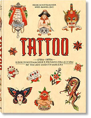 Tattoo. 1730s-1970s. Ediz. inglese, francese e tedesca: 1730s-1970s. Henk Schiffmacher's Private Collection