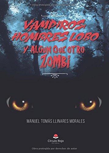 Vampiros, hombres-lobo, y algún que otro zombi