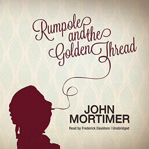 Rumpole and the Golden Thread                   De :                                                                                                                                 John Mortimer                               Lu par :                                                                                                                                 Frederick Davidson                      Durée : 9 h et 28 min     Pas de notations     Global 0,0