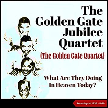 What Are They Doing In Heaven Today? (Recordings Of 1938 - 1939)