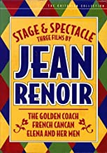 Three Films by Jean Renoir: Stage and Spectacle (The Golden Coach / French Cancan / Elena and Her Men)