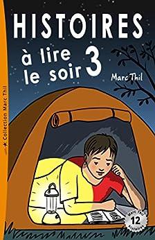 Histoires à lire le soir 3 (French Edition) by [Marc Thil]
