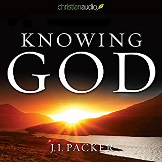 Knowing God                   Written by:                                                                                                                                 J. I. Packer                               Narrated by:                                                                                                                                 Simon Vance                      Length: 10 hrs     17 ratings     Overall 4.6