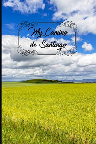 My Camino de Santiago: Notebook and Journal for Pilgrims on the Way of St. James - Diary and Preparation for the Christian Pilgrimage Route Grassland