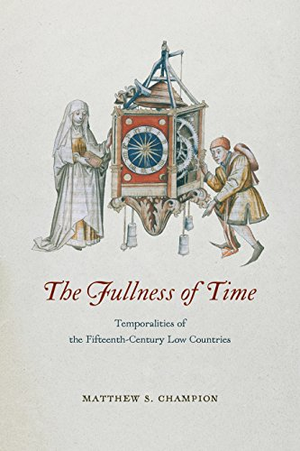 The Fullness of Time: Temporalities of the Fifteenth-Century Low Countries (English Edition)