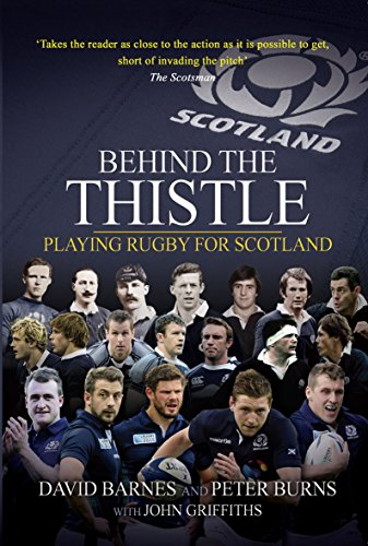 Behind the Thistle: Playing Rugby for Scotland (Behind the Jersey)