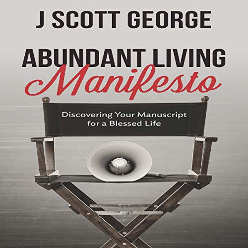 Abundant Living Manifesto: Discovering Your Manuscript for a Blessed Life audiobook cover art