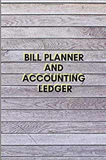 BILL PLANNER AND ACCOUNTING LEDGER: Simple Balance sheet or Cash Book Accounts Bookkeeping Journal for Small and big Businesses | Log, Track, & Record Expenses & Income