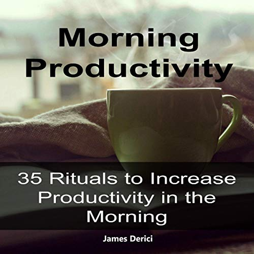Morning Productivity: 35 Rituals to Increase Productivity in the Morning Titelbild