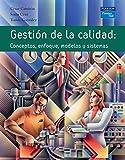 GESTIÓN DE LA CALIDAD: Conceptos, enfoques, modelos y sistemas