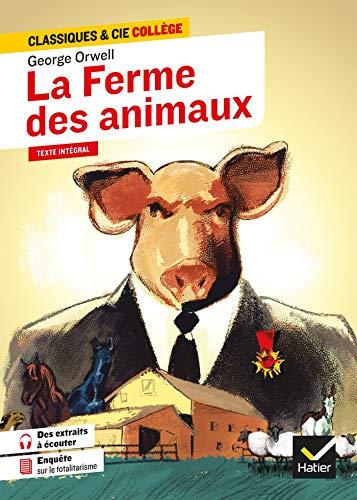 La Ferme des animaux: suivi d'un parcours « Contre-utopies et dystopies »