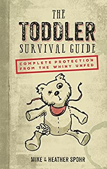 The Toddler Survival Guide by [Mike Spohr, Heather Spohr]