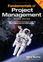 Fundamentals of Project Management: Planning and control techniques using the latest PMBOK 6ed and APM 6ed