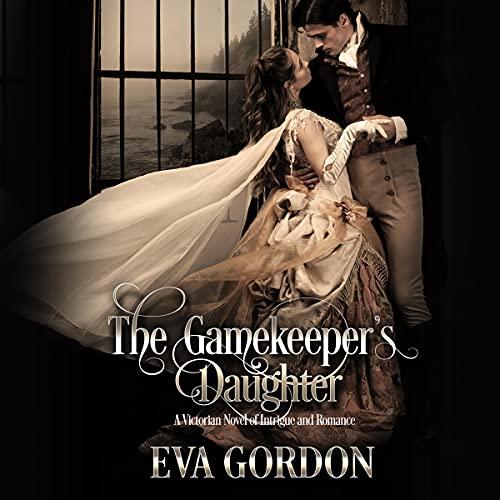 The Gamekeeper's Daughter Audiobook By Eva Gordon cover art