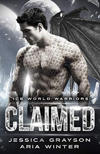 Claimed: Dragon Shifter Romance (Ice World Warriors Book 1) by [Jessica Grayson, Aria Winter]
