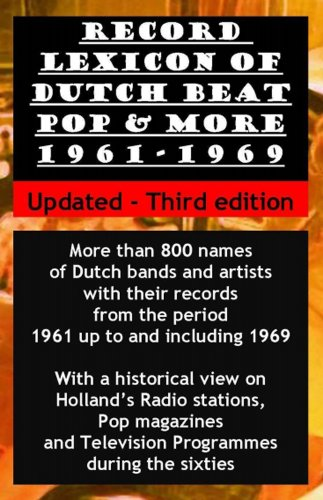 Record Lexicon of Dutch beat, pop and more 1961 - 1969: More than 800 names of Dutch bands and artists with their records (English Edition)