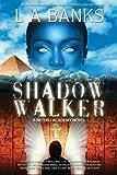 L.A. Banks Neteru Academy 1. Shadow Walker