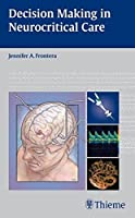 Decision Making in Neurocritical Care by Unknown(2009-04-24)