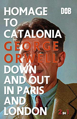 Homage To Catalonia & Down And …